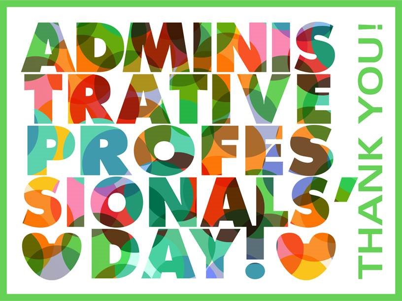 Administrative Professionals' Day! Thank you!