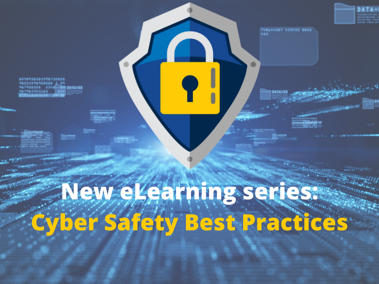 New eLearning series: Cyber Safety Best Practices