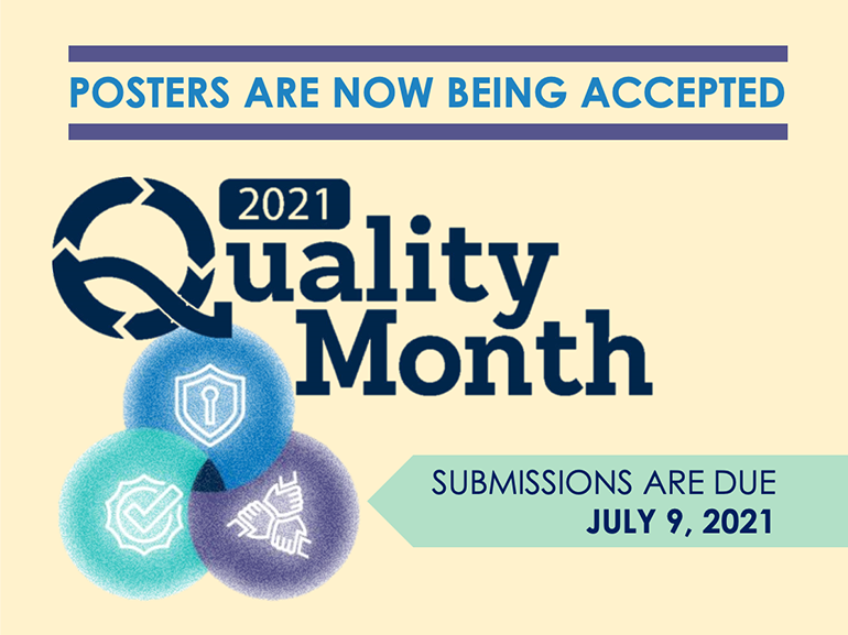 Quality Month posters are now being accepted by July 9, 2021