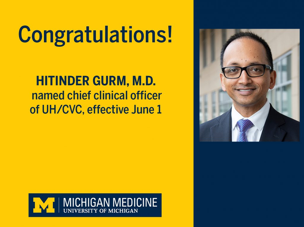 Congratulations! Hitinder Gurm, M.D.., named chief clinical officer of UH/CVC, effective June 1. With photo of Gurm.