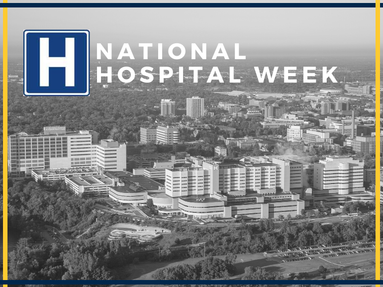 National Hospital Week with black/white photo of Michigan Medicine campus.
