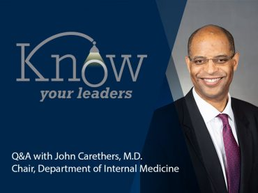 Valuing culture and mentorship: Q&A with John Carethers, M.D., chair of internal medicine